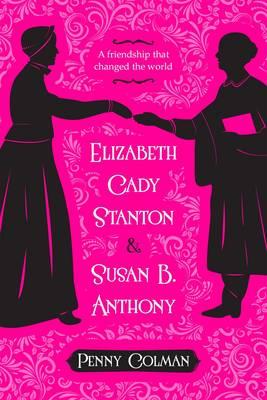 Elizabeth Cady Stanton and Susan B. Anthony (Paperback)