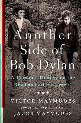 Another Side of Bob Dylan: A Personal History on the Road and Off the Tracks (Paperback)