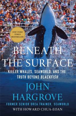 Beneath the Surface: Killer Whales, Seaworld, and the Truth Beyond Blackfish (Paperback)