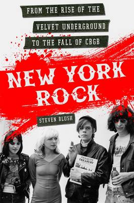 New York Rock: From the Rise of the Velvet Underground to the Fall of Cbgb (Paperback)