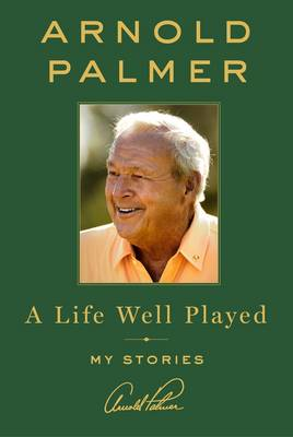 A Life Well Played: My Stories (Hardback)