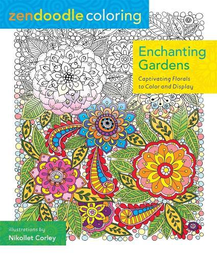 Enchanting Gardens: Zendoodle Coloring (Paperback)