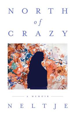 North of Crazy (Hardback)