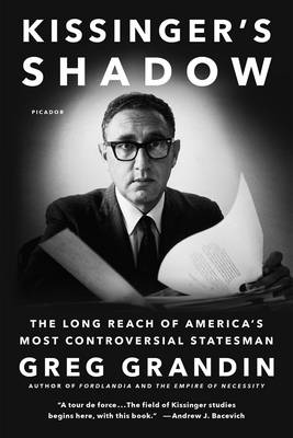 Kissinger's Shadow: The Long Reach of America's Most Controversial Statesman (Paperback)