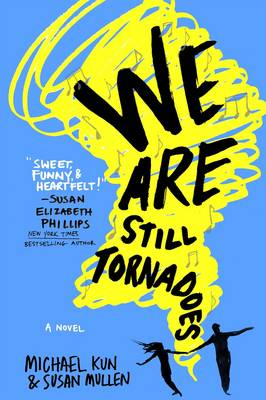 We Are Still Tornadoes: A Novel (Hardback)