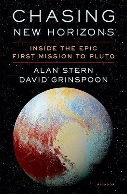 Chasing New Horizons: Inside the Epic First Mission to Pluto (Hardback)
