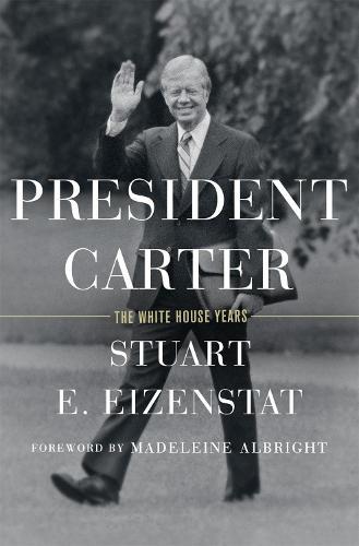 President Carter: The White House Years (Hardback)