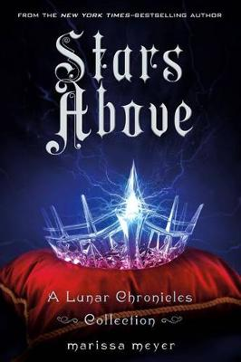 Stars Above: A Lunar Chronicles Collection - Lunar Chronicles (Paperback)