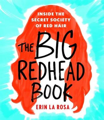 The Big Redhead Book: Inside the Secret Society of Red Hair (Hardback)