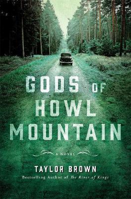 Gods of Howl Mountain: A Novel (Hardback)