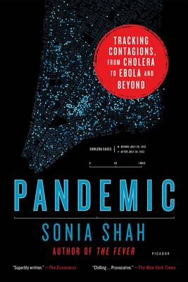 Pandemic: Tracking Contagions, from Cholera to Ebola and Beyond (Paperback)