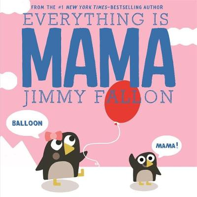 Everything is Mama (Board book)