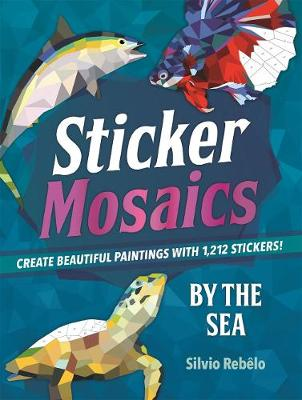 Sticker Mosaics: By the Sea: Create Beautiful Paintings with Stickers! (Paperback)