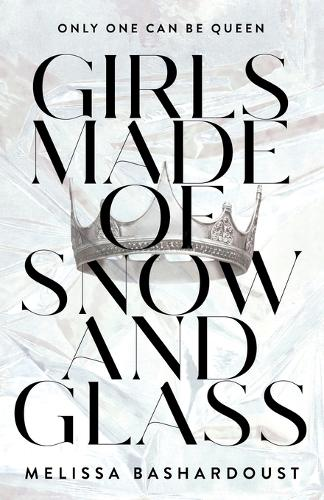 Girls Made of Snow and Glass (Paperback)