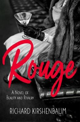 Rouge: A Novel of Beauty and Rivalry (Hardback)