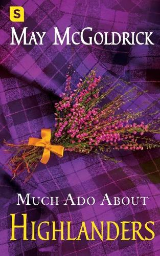 Much Ado about Highlanders - Scottish Relic Trilogy 1 (Paperback)