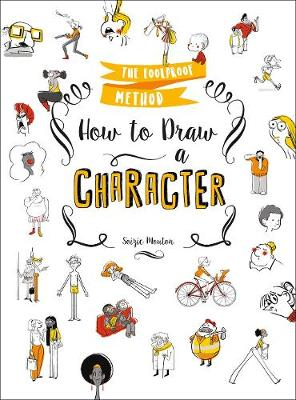 How to Draw a Character: The Foolproof Method (Paperback)