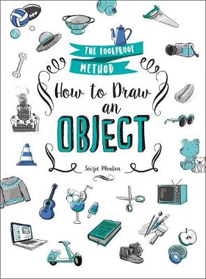 How to Draw an Object: The Foolproof Method (Paperback)