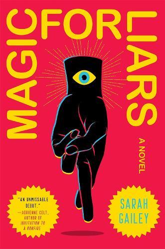 Magic for Liars: A Novel (Hardback)