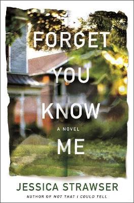 Forget You Know Me: A Novel (Hardback)