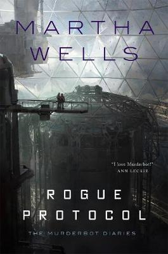 Rogue Protocol: The Murderbot Diaries (Hardback)