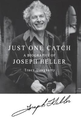 Just One Catch: A Biography of Joseph Heller (Paperback)