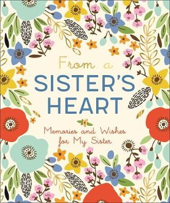 From a Sister's Heart: Memories and Wishes from Me to You (Hardback)