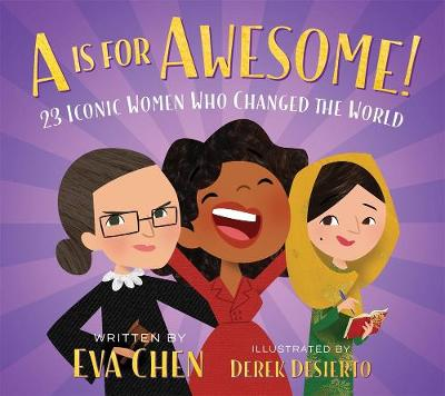 A is for Awesome!: 23 Iconic Women Who Changed the World (Board book)