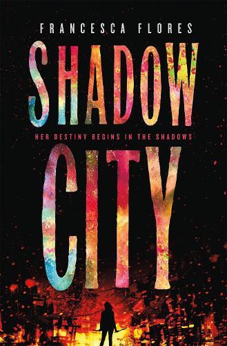 Shadow City: A Novel - City of Steel and Diamond (Hardback)
