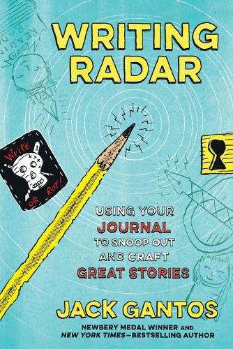 Writing Radar: Using Your Journal to Snoop Out and Craft Great Stories (Paperback)