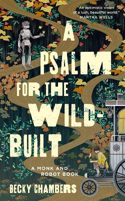 A Psalm for the Wild-Built - Monk & Robot (Hardback)
