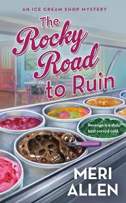 The Rocky Road to Ruin: An Ice Cream Shop Mystery - Ice Cream Shop Mysteries (Paperback)