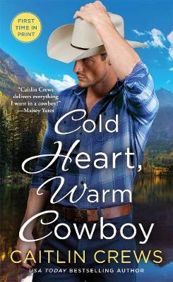 Cold Heart, Warm Cowboy - Cold River Ranch (Paperback)