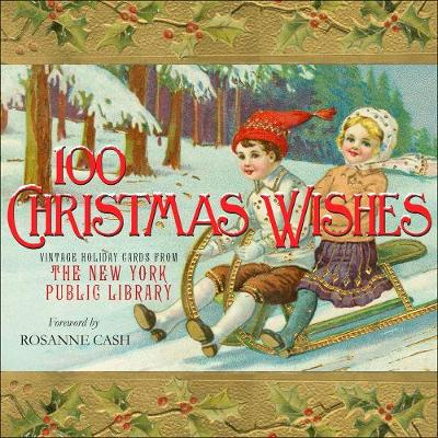 100 Christmas Wishes: Vintage Holiday Cards from the New York Public Library (Hardback)