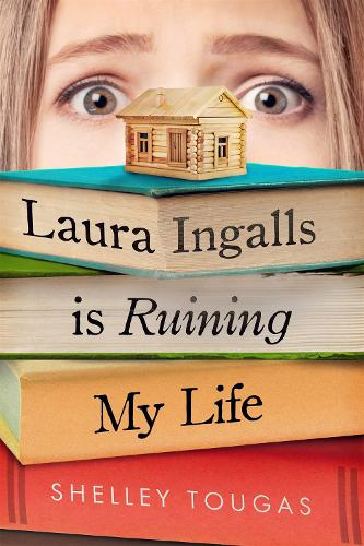 Laura Ingalls is Ruining My Life (Paperback)