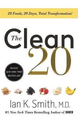 The Clean 20: 20 Foods, 20 Days, Total Transformation (Paperback)