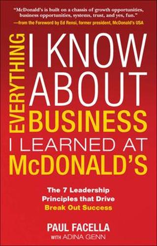 Everything I Know About Business I Learned at McDonalds (Paperback)