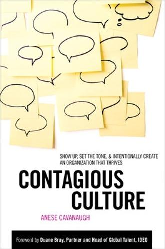 Contagious Culture: Show Up, Set the Tone, and Intentionally Create an Organization that Thrives (Hardback)