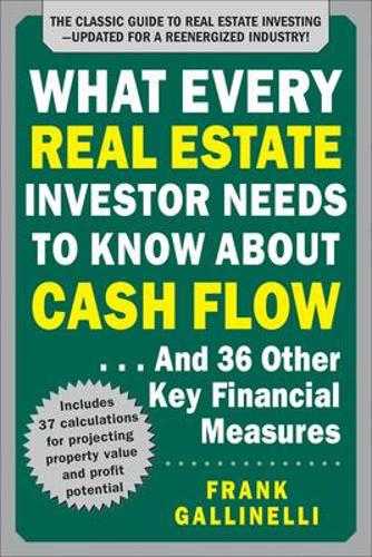 What Every Real Estate Investor Needs to Know About Cash Flow... And 36 Other Key Financial Measures, Updated Edition (Paperback)
