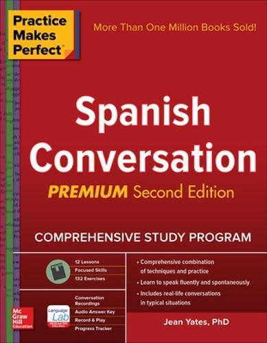 Practice Makes Perfect: Spanish Conversation, Premium Second Edition (Paperback)