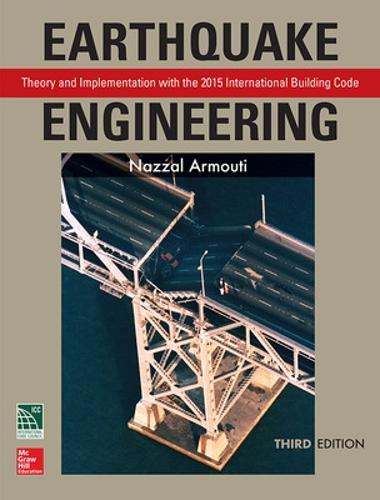 Earthquake Engineering: Theory and Implementation with the 2015 International Building Code, Third Edition (Hardback)