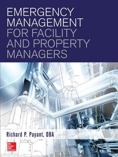 Emergency Management for Facility and Property Managers (Hardback)