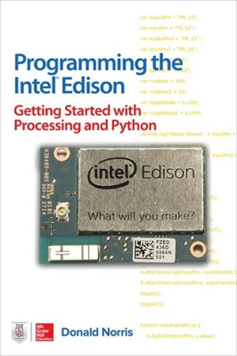 Programming the Intel Edison: Getting Started with Processing and Python (Paperback)