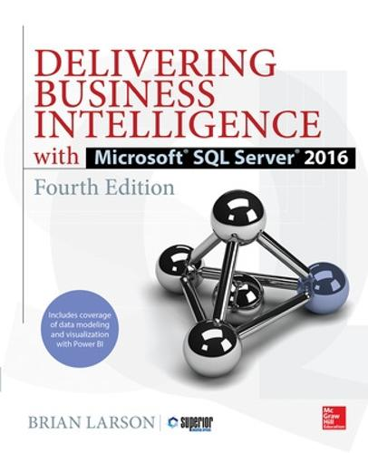 Delivering Business Intelligence with Microsoft SQL Server 2016, Fourth Edition (Paperback)