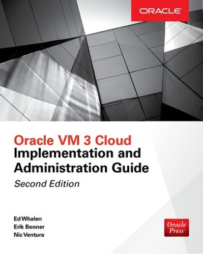 Oracle VM 3 Cloud Implementation and Administration Guide, Second Edition (Paperback)