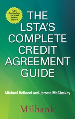 The LSTA's Complete Credit Agreement Guide, Second Edition (Paperback)