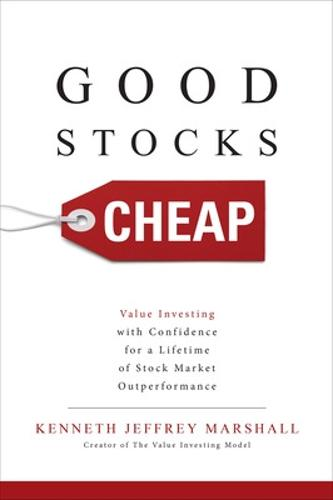 Good Stocks Cheap: Value Investing with Confidence for a Lifetime of Stock Market Outperformance (Hardback)