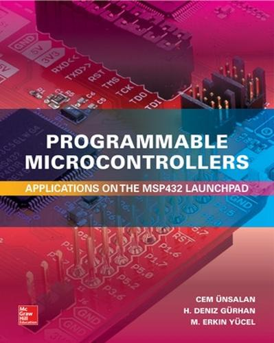Programmable Microcontrollers: Applications on the MSP432 LaunchPad (Hardback)