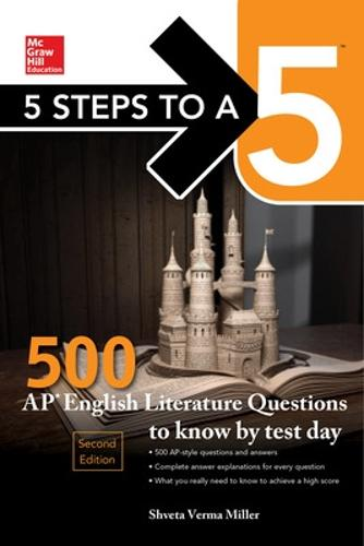 5 Steps to a 5: 500 AP English Literature Questions to Know by Test Day, Second Edition (Hardback)
