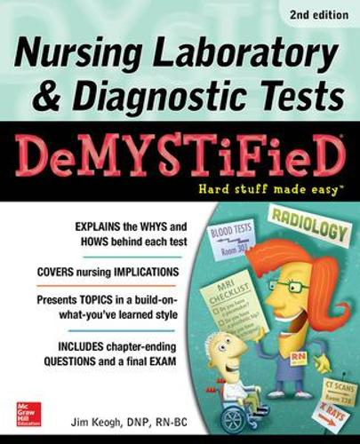 Nursing Laboratory & Diagnostic Tests Demystified, Second Edition (Hardback)